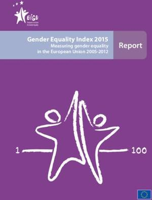 Gender Equality Index 2015 - Measuring gender equality in the European Union 2005-2012