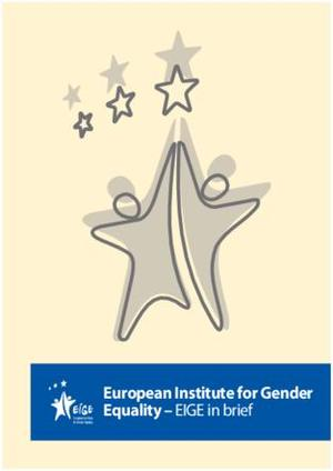 The European Institute for Gender Equality - EIGE in brief
