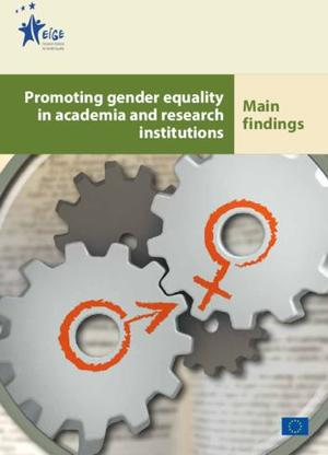Promoting gender equality in academia and research institutions: Main findings