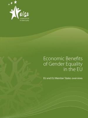 Economic Benefits of Gender Equality in the EU: EU and EU Member States overviews