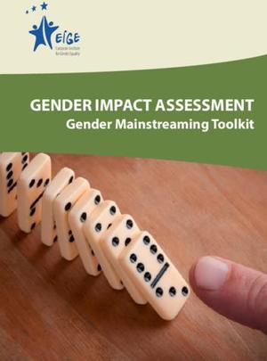 Gender Impact Assessment: Gender Mainstreaming Toolkit
