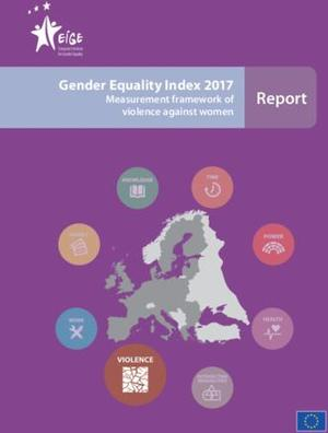 Gender Equality Index 2017: Measurement framework of violence against women