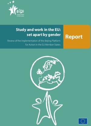 Study and work in the EU: set apart by gender: Review of the implementation of the Beijing Platform for Action in the EU Member