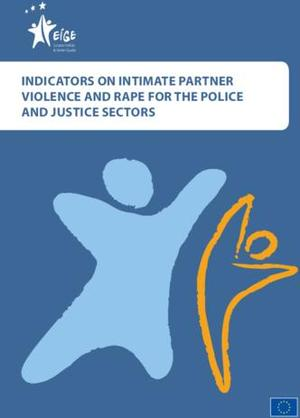 Indicators on intimate partner violence and rape for the police and justice sectors