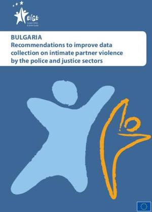 Recommendations to improve data collection on intimate partner violence by the police and justice sectors: Bulgaria