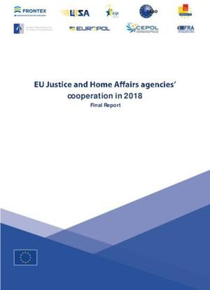EU Justice and Home Affairs agencies' cooperation in 2018: Final report