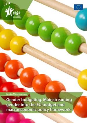 Gender budgeting. Mainstreaming gender into the EU budget and macroeconomic policy framework