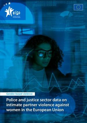 Police and justice sector data on intimate partner violence against women in the European Union