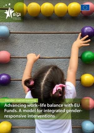 Advancing work–life balance with EU Funds. A model for integrated gender-responsive interventions