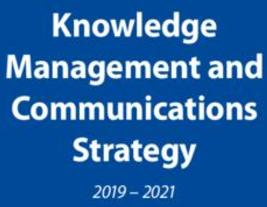 Knowledge Management and Communications Strategy 2019 – 2021