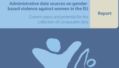 Administrative data on gender-based violence the EU: Report (pdf)