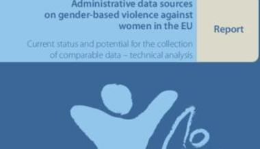 Administrative data on gender-based violence the EU: Technical analysis (pdf)